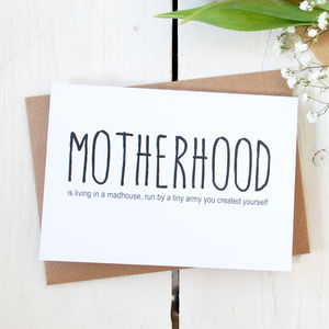 Motherhood Living In A Mad House Card