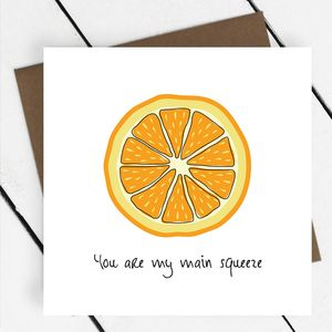 'You Are My Main Squeeze' Fruit Greeting Card