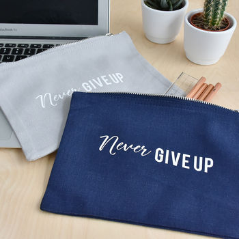 'Never Give Up' Pencil Case