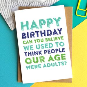 Happy Birthday Adults At Our Age Card - birthday cards