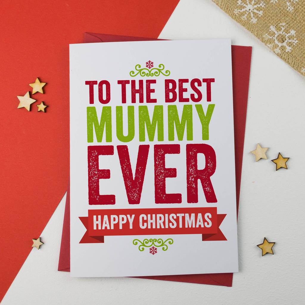 best mummy or mum ever christmas card - Best Christmas Cards Ever