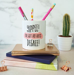 Personalised Yippee I've Got A Degree Pencil Pot - graduation gifts