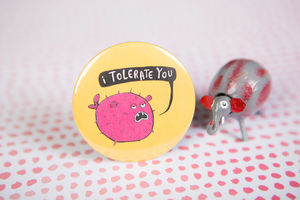 'I Tolerate You' Badge