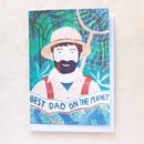 'Best Dad On The Planet' Explorer Father's Day Card