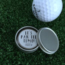 Personalised 'It's Par Tee Time' Golf Ball Marker