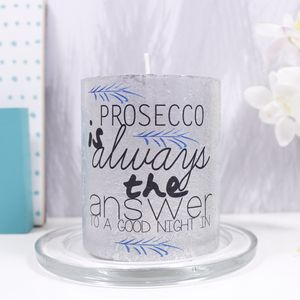 Prosecco 'Is Always The Answer' Alcoholic Theme Candle