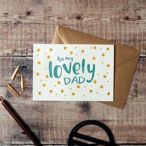 'To My Lovely Dad' Letterpress Card - best father's day cards