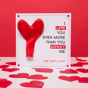'You Annoy Me' Anniversary Balloon Card