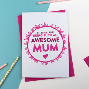 Mothers Day Card Amazing / Awesome / Always There Mum - mother's day cards