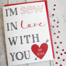 Personalised I'm Sew In Love Valentine's Day Card