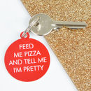 Feed Me Pizza Keytag