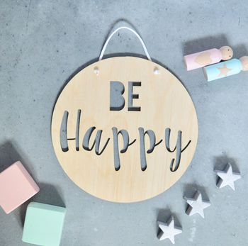 Be Happy Childrens Wooden Sign