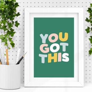 'You Got This' Hand Lettered Typography Print