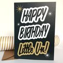 Happy Birthday Little'un Greetings Card