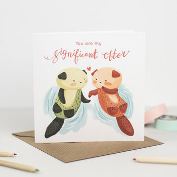 'You Are My Significant Otter' Greeting Card