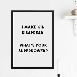 'I Make Gin Disappear' Print
