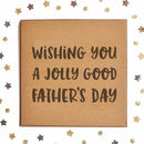 A Jolly Good Father's Day Square Card