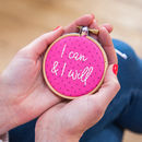 'I Can And I Will' Embroidery Hoop Sign