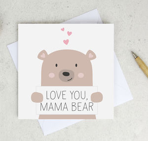 Love You Mama Bear Card - sentimental cards
