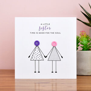 'A little sister time is good for the soul' Button Card