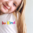 'Be Kind' Kid's T Shirt