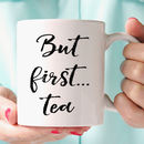 But First… Tea Mug