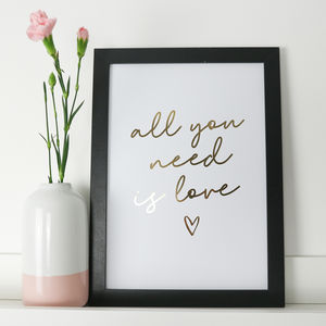 All You Need Is Love Gold Foil Print - prints & art sale