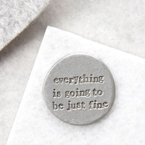 'Going To Be Just Fine' Message Coin Token - tokens & keep sakes