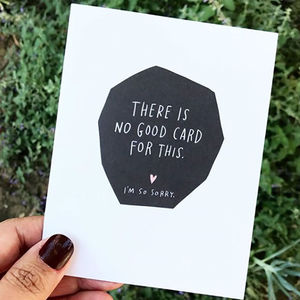 'No Good Card For This' Empathy Card - sympathy & sorry cards