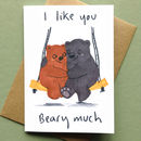 Valentines Card Bear I Like You Very Much