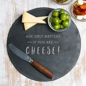 'Age Only Matters' Large Slate Cheese Board