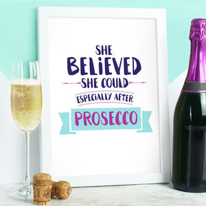 She Believed She Could, Especially After Prosecco Print