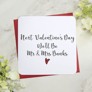 Next Valentine's Day We'll Be Mr And Mrs - valentine's cards
