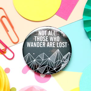 Wander Are Lost Pocket Or Badge - keyrings