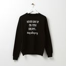 Don't Give Up On Your Dreams, Keep Sleeping Sweatshirt