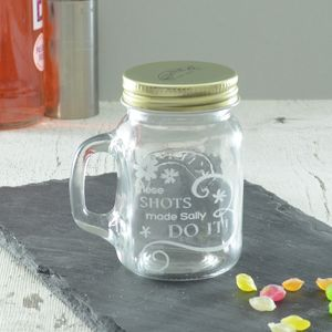 Personalised Shots Made Me Do It Glass Jar - shot glasses