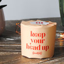 'Keep Your Head Up Beautiful' Wrapped Soy Candle Jar