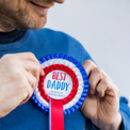 Best Daddy Personalised Fathers Day Rosette
