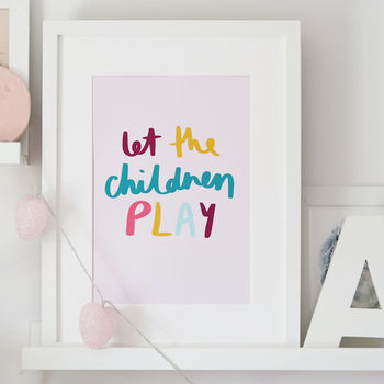 Let The Children Play Hand Lettered Quote Print