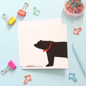 Bestest Daddy Bear Card - father's day cards
