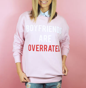 'Boyfriends Are Overrated' Unisex Sweatshirt - gifts for her