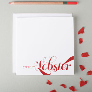'You're My Lobster' Anniversary Card - you're my lobster