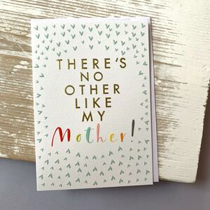 'There's No Other Like My Mother!' Greetings Card