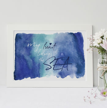 My Heart Belongs To The Sea Print