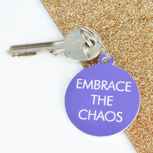 Embrace The Chaos Keytag