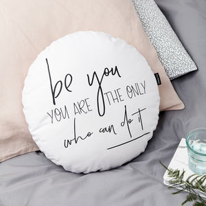 'Be You' Monochrome Round Cushion