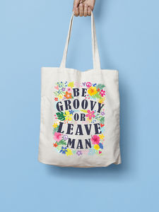 Be Groovy Or Leave Man Tote Bag