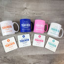 Personalised Teacher Mug Plus Free Coaster