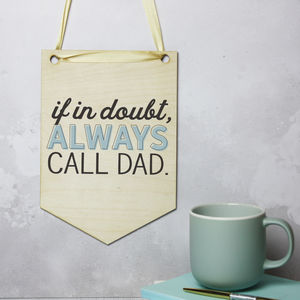 'If In Doubt, Call Dad' Wall Hanging Flag
