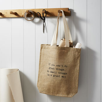 'Do Small Things In A Great Way' Jute Shopper